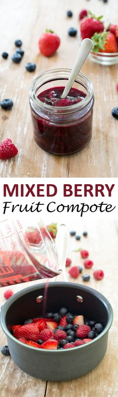 Mixed Berry Compote. No added sugar and only 3 ingredients. A great way to use up summer fruit!   chefsavvy.com #recipe #berry #compote