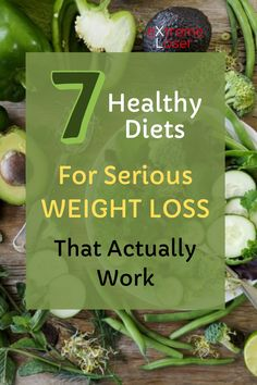 7 Healthy Diets For Serious Weight Loss That Actually Work 200 Pounds, New Things To Learn, Best Diets, Weight Loss, Healthy, Losing Weight, Health, Loosing Weight, Loose Weight