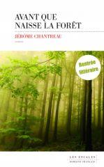 Carnet de lecture - Avant que naisse la forêt - Jérôme Chantreau - Editions Les Escales - 2016 - Rentrée littéraire 2016