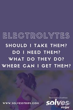 Learn all about electrolytes with Solves Strips! Our brand new pediatric electrolyte strips and convenient and taste great!
