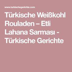 Türkische Weißkohl Rouladen – Etli Lahana Sarması - Türkische Gerichte