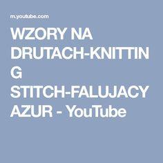 WZORY NA DRUTACH-KNITTING STITCH-FALUJACY AZUR - YouTube