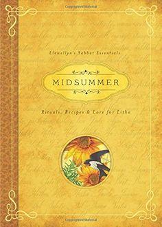 Midsummer: Rituals, Recipes & Lore for Litha (Llewellyn's Sabbat Essentials) by Llewellyn