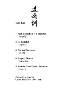 Dojo kun is a Japanese martial arts term literallymeaning (training hall) rules. They are generally posted at the entrance to a dojo or at…