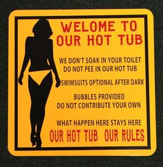 Hot Tub Rules Sign Funny Sign Sexy Sign Indoor Outdoor Sign by SafariSigns on Etsy https://www.etsy.com/listing/217679808/hot-tub-rules-sign-funny-sign-sexy-sign