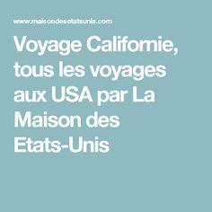 Voyage Californie, tous les voyages aux USA par La Maison des Etats-Unis
