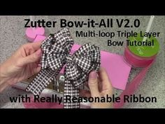 Zutter Bow-it-All V2.0 Tutorial * Multi-Loop Triple Layer Bows with Really Reasonable Ribbon