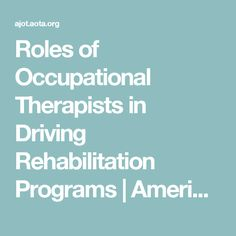Roles of Occupational Therapists in Driving Rehabilitation Programs | American Journal of Occupational Therapy