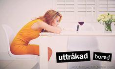 Swedish Adjectives: uttråkad - bored