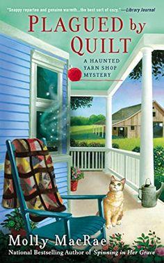 Plagued By Quilt: A Haunted Yarn Shop Mystery by Molly MacRae http://www.amazon.com/dp/045147130X/ref=cm_sw_r_pi_dp_HRxxub0Y7SWKG