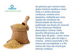 As pessoas que comem mais grãos inteiros tendem a viver mais e a evitar doenças cardíacas.