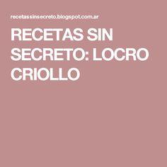 RECETAS SIN SECRETO: LOCRO CRIOLLO