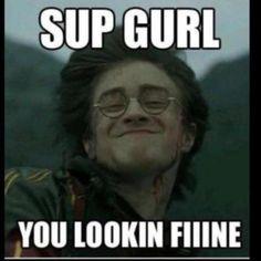 you lookin fineee.