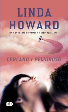 Cercano y peligroso / Linda Howard