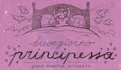 Proverbi italiani - buongiorno, principessa
