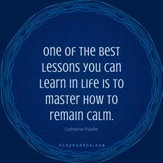 Master How to Remain Calm - Tiny Buddha Faith Quotes, Life Quotes, Qoutes, Relaxation Pour Dormir, Tiny Buddha, Remain Calm, Motivational Quotes, Inspirational Quotes, Buddhist Quotes