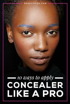 10 Ways to Apply Concealer Like a Pro