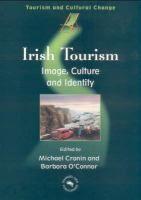 Irish tourism [Recurso electrónico] : image, culture, and identity / edited by Michael Cronin and Barbara O'Connor