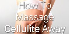 A quick and easy DIY on how to get rid of cellulite