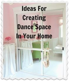 Creating Dance Space at Home. Love this for kailyn :) my little ballerina
