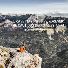 """""""The brave may not live forever, but the cautious do not live at all."""" – Richard Branson #quote #RichardBranson #brave http://marketingtrw.com/blog/the-brave-may-not-live-forever-but-the-cautious-do-not-live-at-all-richard-branson-quote-art/"""