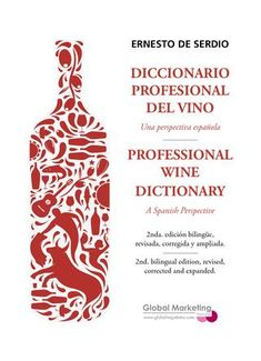 Diccionario profesional del vino (2ª edición) by Global Marketing Strategies - issuu Bottle, Lovers, Marketing, Book, Wine Tasting, Janus, Perspective, Soda, Organize