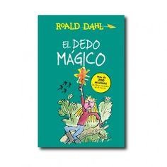 """""""El dedo mágico"""" (Roald Dahl, Quentin Blake). Editorial: Alfaguara. Edad recomendada: A partir de 9 años."""