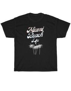 Miami Beach Life T Shirt Beach Tee Shirt Beach T Shirt | Etsy Beach T Shirts, Tee Shirts, Tees, Miami Beach, Cotton Tee, Gift Ideas, Casual, Life, Fashion