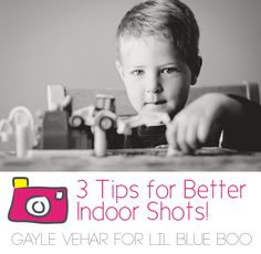 3 Tips for Better Indoor Photos | Lil Blue Boo #photography #indoor #tips
