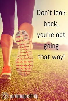 Don't look back, you're not going that way! Morning Motivation, Monday Motivation, Positive Vibes Only, Positive Quotes, Life Hurts, Motivational, Inspirational Quotes, Dont Look Back, Be Yourself Quotes