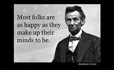 #abrahamlincoln #lincoln #famousquotes #positivequotes #wordsofwisdom #wordstoliveby #womenquotes #life #lifequotes #words #wordsofwisdom #wordstoliveby #inspired #inspiredaily #inspirational #inspirationalquotes #inspiringquotes #inspiredaily #pictures #pics #picoftheday #beauty #heartwarming #embrace #art #artwork #artist #artdrawings #sweetdreams #sweet #dreams #quotes #quoteoftheday #quotestoliveby Inspiring Quotes About Life, Inspirational Quotes, Quotes To Live By, Life Quotes, Famous Quotes, Sweet Dreams, Lincoln, Quote Of The Day, Positive Quotes