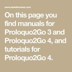 On this page you find manuals for Proloquo2Go 3 and Proloquo2Go 4, and tutorials for Proloquo2Go 4. Oral Motor, Manual, Apps, Classroom, Tutorials, Math Equations, Class Room, Textbook, Fluency Practice