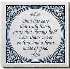 """A unique gift for someone with European roots. This charming quality decorative magnetic tile features the saying: """"Oma has ears that tryly listen, arms that always hold. Love that's never ending, and Mom Quotes, Family Quotes, Daughter Quotes, Family Poems, Life Quotes, Told You So, Just For You, Mentally Strong, Grandma And Grandpa"""