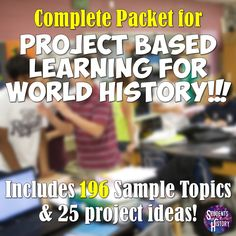 Complete packet for how to bring Project Based Learning (PBL) to your World History classes!