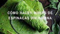 Cómo hacer wraps de espinacas sin harina