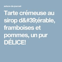 Tarte crémeuse au sirop d'érable, framboises et pommes, un pur DÉLICE! Dessert Simple, Easy Desserts, Antique, Raspberries, Pie, Antiques