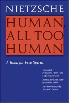 Human, All Too Human: A Book for Free Spirits, Revised Edition by Fredrich Nietzsche