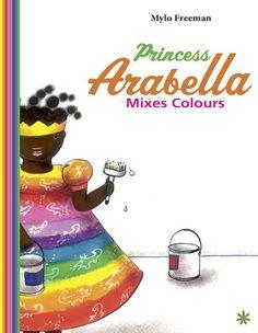 Cassava Republic Press — Princess Arabella Mixes Colours