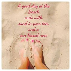 Sun in your toes and a sun kissed nose, is a great day!!!