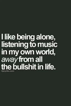 Listening to music in my own world.