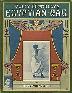 Dolly Connolly's Egyptian Rag, Percy Wenrich (Composer), New York : Jerome H. Remick & Co., 1910. University of Colorado Digital Sheet Music Collection