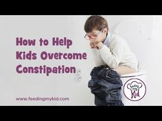 Kids & Baby Constipation Cures: How to Get Your Kids to Poop!