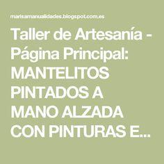 Taller de Artesanía - Página Principal: MANTELITOS PINTADOS A MANO ALZADA CON PINTURAS ESPECIALES PARA TELA