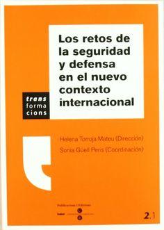 Los retos de la seguridad y defensa en el nuevo contexto internacional / Helena Torroja Mateu (dirección), Sonia Güell Peris (coordinación). - 2007