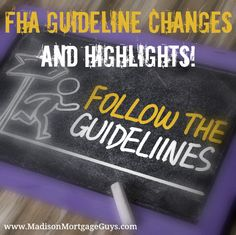 FHA Mortgage Guideline Changes http://activerain.com/blogsview/4819829/recent-fha-guideline-changes-and-highlights