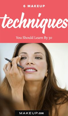 Makeup Techniques to Learn By 30