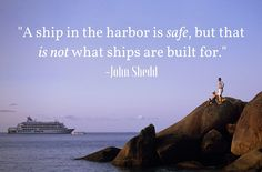 """A ship in the harbor is safe, but that is not what ships are built for."" #MondayMotivation #travelquotes"