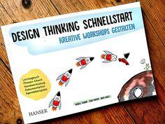 """""""Dies ist ein Arbeitsbuch, das Ihnen einen schnellen und einfachen Start in die Arbeit mit der Innovationsmethode Design Thinking ermöglicht."""" – Eine bessere Einleitung für die Rezension des Buches """"Design Thinking Schnellstart"""" kann man gar nicht finden. Design Thinking, Innovation, Workshop, Buch Design, Documentary, Atelier"""