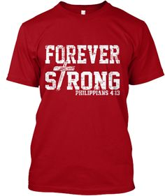 Forever Strong - Philippians 4:13 | Teespring