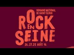 ROCK EN SEINE 2016 26.27.28 Août 2016 au Domaine national de Saint-Cloud aux portes de Paris Let's dance : ce sera notre refrain cette année ! Il est temps d...